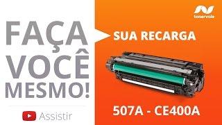 Recarga de Toner HP 507A CE400A - HP M551 M551DN M570 M575 M500 - Vídeo Aula Toner Vale