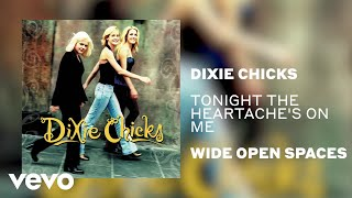 The Chicks - Tonight the Heartache's on Me (Official Audio)