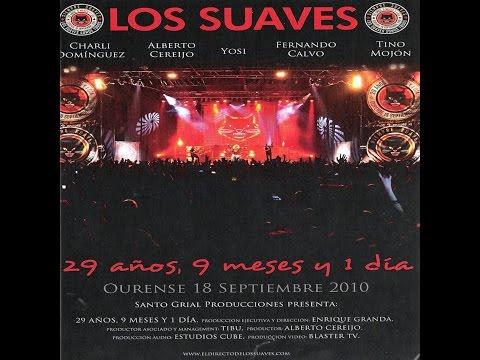 Los Suaves - 29 años, 9 meses y 1 día (Álbum completo)