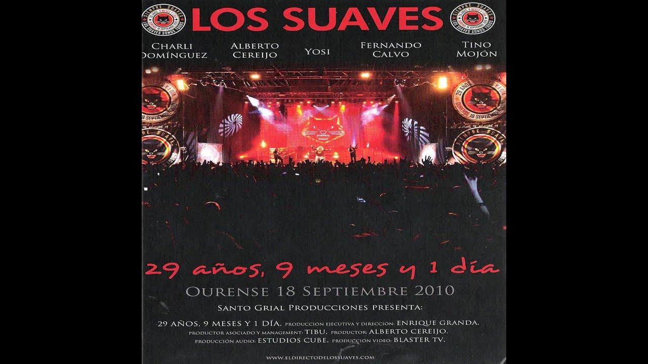 Resultado de imagen de Los Suaves - 29 Años 9 Meses y 1 Dia (DVD Completo)