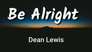 (1hour loop with Lyrics ) Be Alright - Dean Lewis 1h