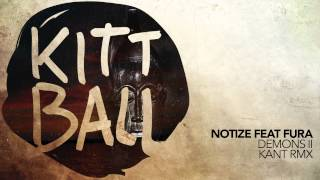 Notize ft Fura - Demons II (Kant Remix)