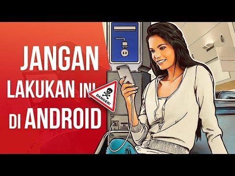 5 Hal Terlarang yang Jangan Dilakukan Pada Smartphone Android