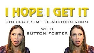 I Hope I Get It: Stories From the Audition Room With Sutton Foster