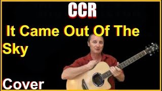It Came Out Of The Sky Cover - CCR