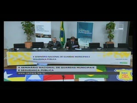 LEGISLAÇÃO PARTICIPATIVA - X Seminário Nacional de Guardas Municipais - 13/06/2018 - 15:09