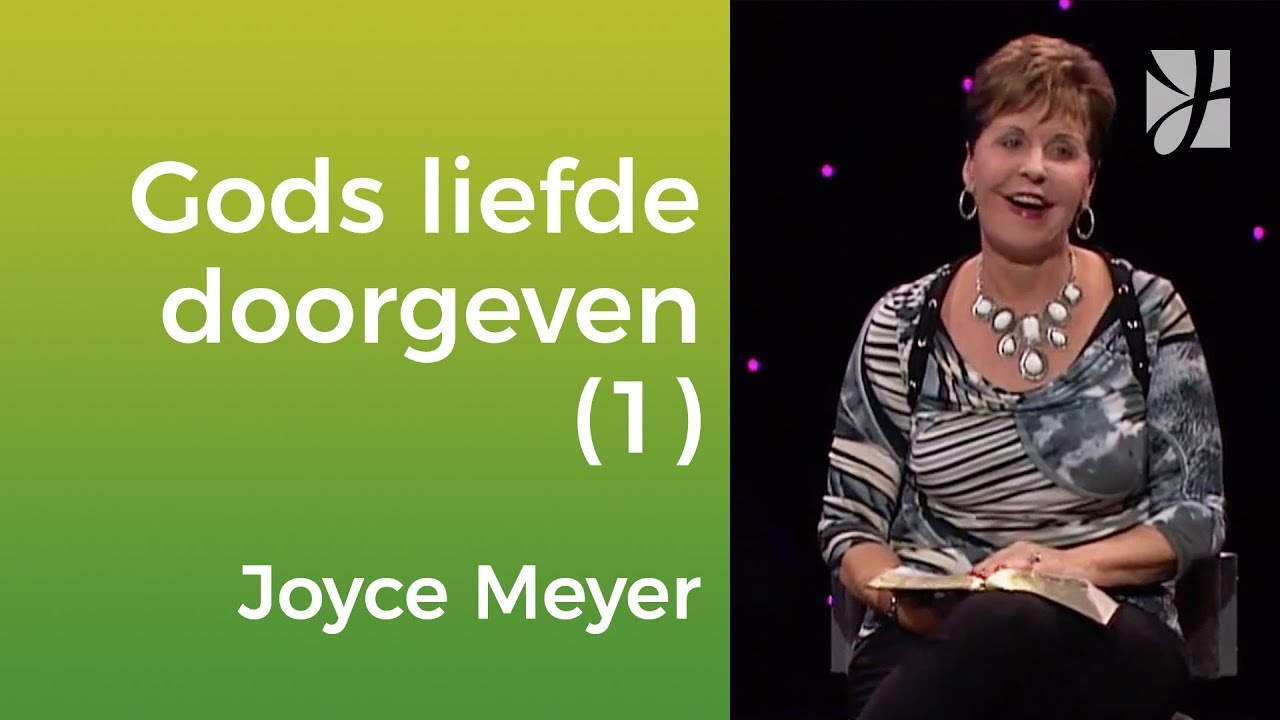 Leer Gods liefde door te geven (1) – Joyce Meyer – Enjoying Everyday Life Nederlands