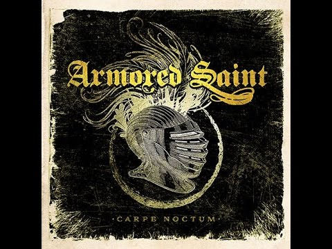 Armored Saint - Carpe Noctum (The 2017 John Bush interview)