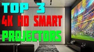 Top 3 Best 4K HD Smart Theater Projectors 2019