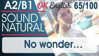 65/100 No wonder - Не удивительно 🇺🇸 Разговорный английский язык