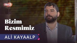 Dr Ali Kayaalp Bizim Resmimiz 5 Bölüm