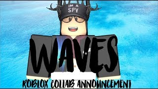 Dean Lewis~ Waves~ Roblox Collab! (FINISHED!)