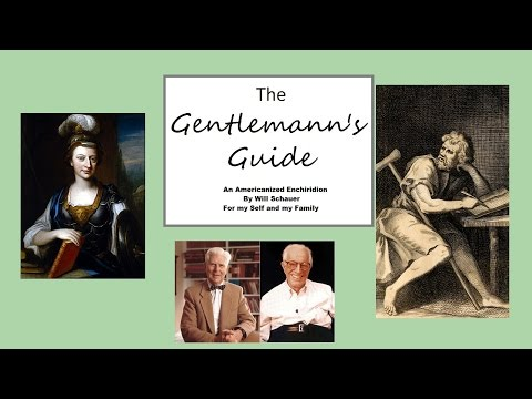 The Gentlemann's Guide: An Americanized Enchiridion -  Ancient Stoicism Explained by an Idiot