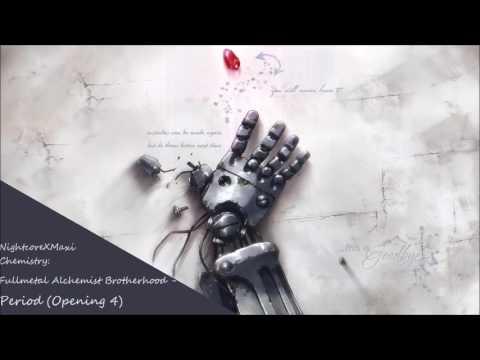 NIGHTCORE Chemistry - Period - Fullmetal Alchemist Brotherhood Opening 4