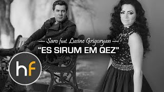 Saro ft. Lusine Grigoryan - Es Sirum Em Qez (Audio) // Armenian Pop // 2015