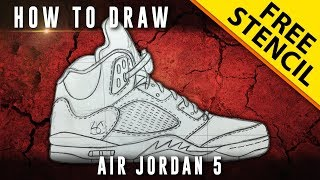 How To Draw: Air Jordan 5 w/ Downloadable Stencil