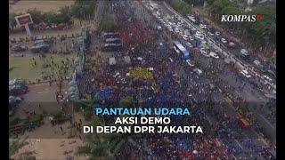 Inilah Pantauan Udara Aksi Demo di Depan Gedung DPR Jakarta