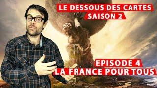 LP narratif - Le dessous des cartes - S2Ep04 - La France pour tous