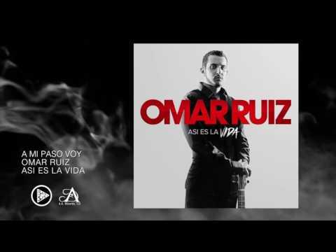 Omar Ruiz- A Mi Paso Voy