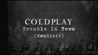 Coldplay - Trouble In Town (Explicit Version / with sample)