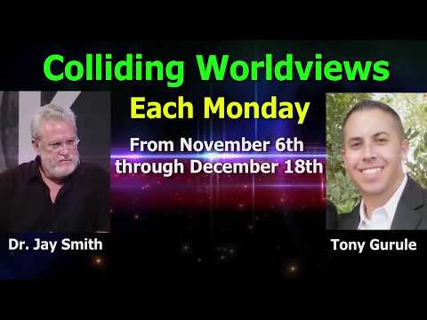 Coming Soon: Colliding Worldviews with Dr. Jay Smith