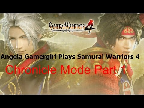 Angela Gamergirl Plays Samurai Warriors 4 Chronicle Mode Part 1