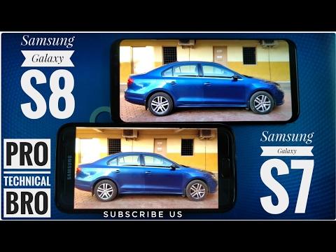 Samsung galaxy S7 vs Samsung galaxy S8 Camera Comparision In Pro Style.