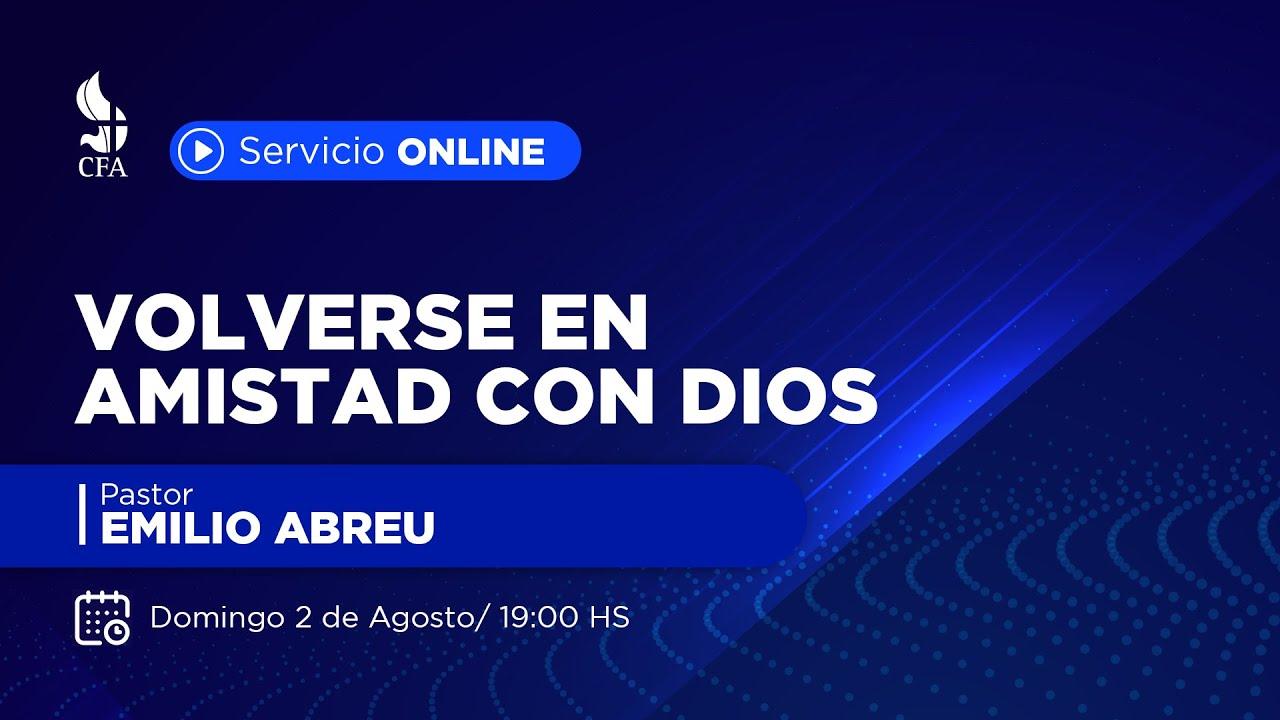 Volverse en amistad con Dios 02-08-2020 - Pr. Emilio Abreu PM