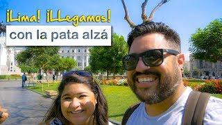 ¡Lima!, ¡LLegamos!! (Primer día en Lima, Perú)