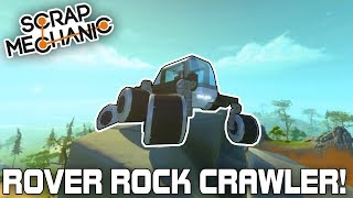 Ultimate Rock Crawler using Rover Rocker Bogie Suspension! (Scrap Mechanic #214)