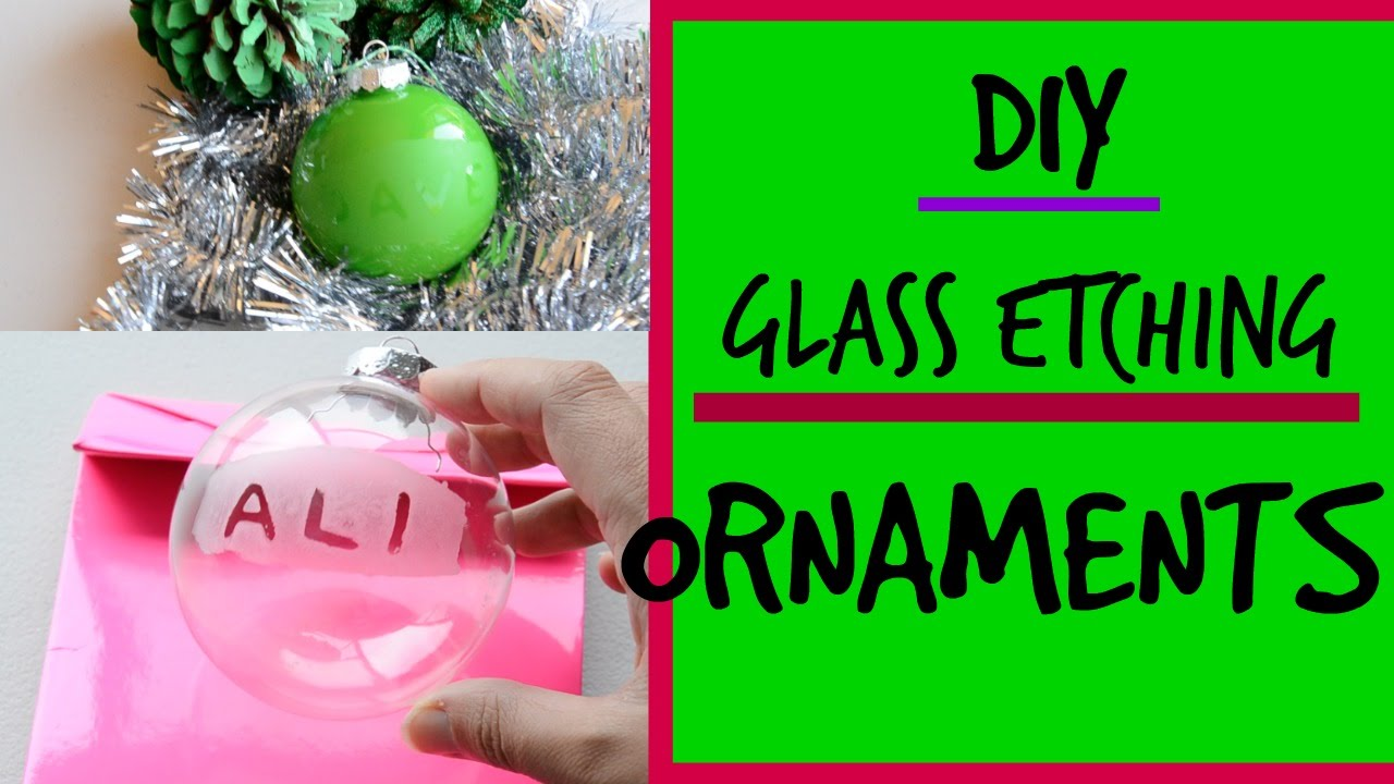 DIY | Personalised Christmas Ornaments | How To Glass Etch | Ali ...