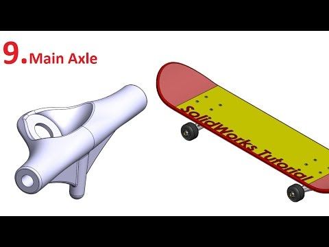 SolidWorks Tutorial Skateboard 9 Main Axle