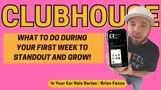 Clubhouse: What to do in your FIRST week to standout & grow!