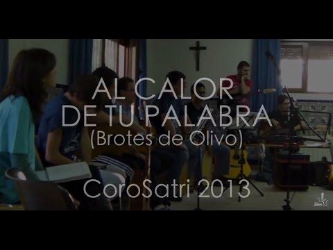 EL CALOR DE TU PALABRA. CoroSatri (Brotes de Olivo)
