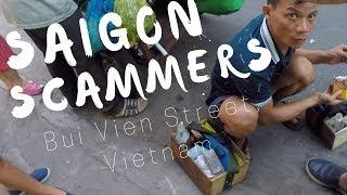 SAIGON SCAMMERS - Bui Vien Street Vietnam Day 2 | Vlog 013
