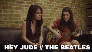Hey Jude by The Beatles, Cover by Sarah Carmosino and Alyssa Baker