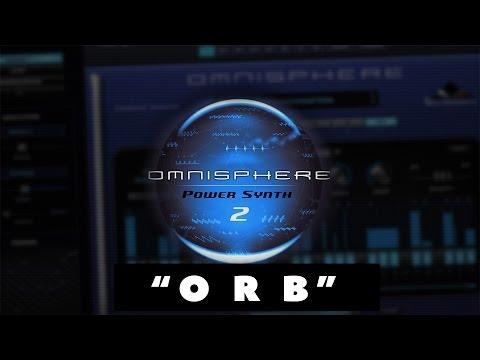 """OMNISPHERE 2 - Cómo usarlo desde 0 - Capítulo 5 - """"ORB"""""""