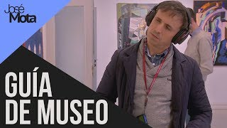 Una audio-guía de museo demasiado sincera... | José Mota