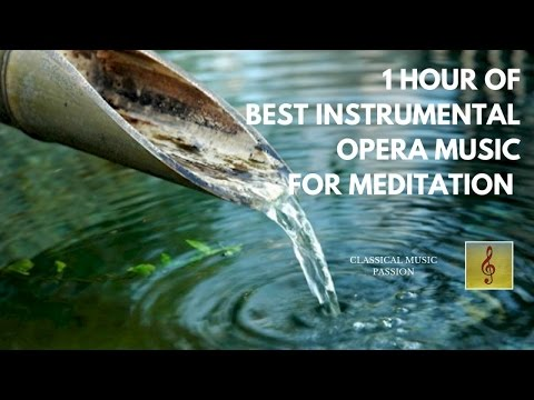 1 Hour of the best instrumental Opera music - For meditation
