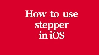 how to use stepper in ios or xcode