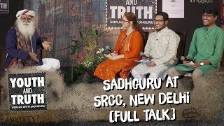 Sadhguru at SRCC, New Delhi - Youth and Truth [Full Talk]