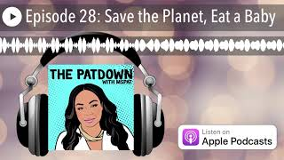 Episode 28: Save the Planet, Eat a Baby
