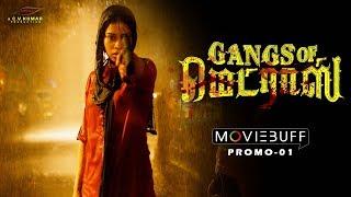 Gangs of Madras - Moviebuff Promo 01 |  Shyamalangan | Santhosh Narayanan | Directed by CV Kumar