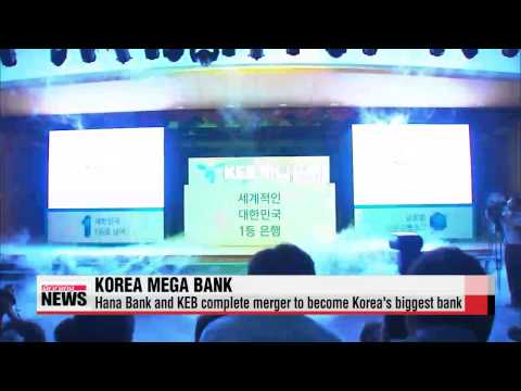 ′Mega Bank′: Hana Bank and Korea Exchange Bank complete merger   ′KEB하나은행′ 공식 출범