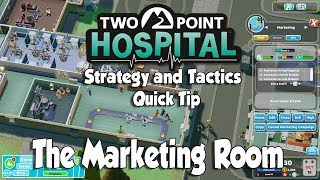 Two Point Hospital Strategy & Tactics Quick Tip: The Marketing Room