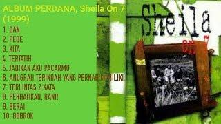 """Koleksi Lagu Enak Sheila On 7 (Full) Album Pertama """"1999"""""""