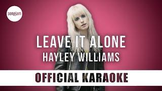 Hayley Williams - Leave It Alone (Official Karaoke Instrumental) | SongJam