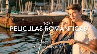 TOP 6 PELICULAS ROMANTICAS QUE DEBES VER SI ERES UN ADOLESCENTE