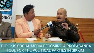 POLITICAL DEBATE ON : IS SOCIAL MEDIA BECOMING A PROPAGANDA TOOL FOR POLITICAL PARTIES IN SIKKIM