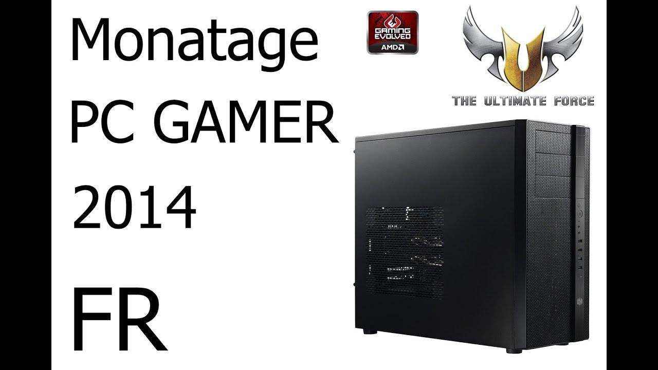 montage de mon pc gamer 2014 fr